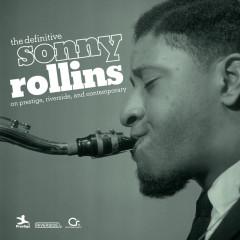 The Definitive Sonny Rollins On Prestige, Riverside, And Contemporary - Sonny Rollins