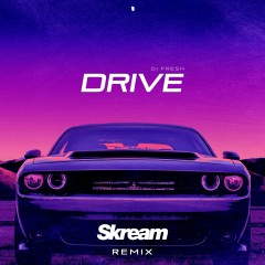 Drive (Skream Remix)