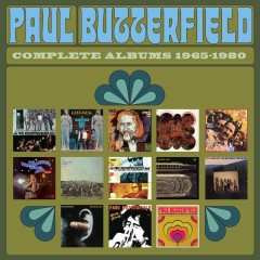 Complete Albums 1965-1980 - Paul Butterfield Blues Band