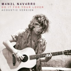 Do It for Your Lover (Acoustic Version) - Manel Navarro