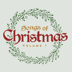 Songs of Christmas Vol. 1 - Lifeway Worship