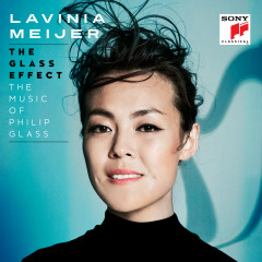The Glass Effect (The Music of Philip Glass & Others) - Lavinia Meijer