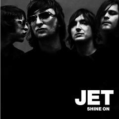 Shine On - Jet