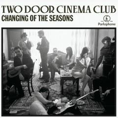Changing Of The Seasons (Alternative Edit) - Two Door Cinema Club