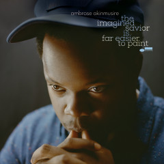 The Imagined Savior Is Far Easier To Paint - Ambrose Akinmusire