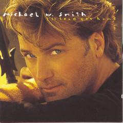 I'll Lead You Home - Michael W. Smith