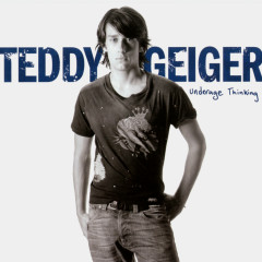 Underage Thinking (Look Where We Are Now) [The Bonus Tracks] - Teddy Geiger