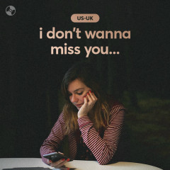 I don't wanna miss you...
