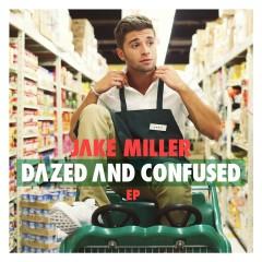 Dazed And Confused EP - Jake Miller