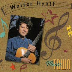 Music Town - Walter Hyatt