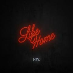 Like Home - JOY.
