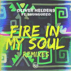 Fire In My Soul (Remixes) - Oliver Heldens, Shungudzo