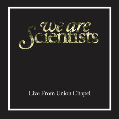 Live From Union Chapel, London (Live From Union Chapel, London, April 2008) - We Are Scientists