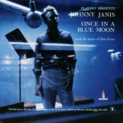 Playboy Presents... Once In a Blue Moon - Johnny Janis