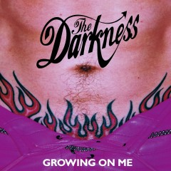 Growing on Me - The Darkness