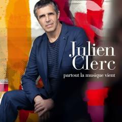 Partout la musique vient - Julien Clerc