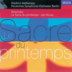 Stravinsky: Le Sacre du Printemps; Les Noces - Ernst Senff Chamber Choir, Deutsches Symphonie-Orchester Berlin, Vladimir Ashkenazy, Piano Circus