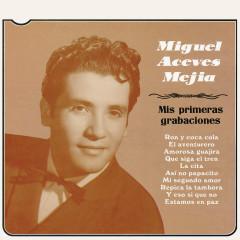 Mis Primeras Grabaciones - Miguel Aceves Mejía
