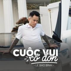 Cuộc Vui Cô Đơn (Single) - Lê Bảo Bình