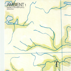 Ambient 1/Music For Airports - Brian Eno