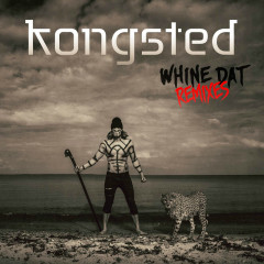 Whine Dat (Remixes) - Kongsted