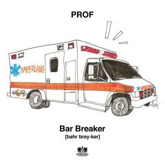 Bar Breaker - Prof