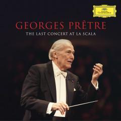 Georges Prêtre - The Last Concert At La Scala (Live in Milan, La Scala / Feb. 22, 2016) - Georges Prêtre, Orchestra Filarmonica Della Scala