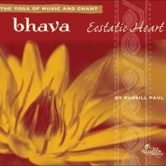 Bhava: Ecstatic Heart - Russill Paul