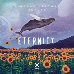 Eternity - Vintage Culture,Jetlag Music