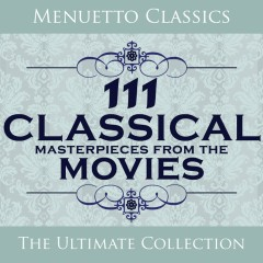 111 Classical Masterpieces from the Movies - Various Artists