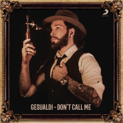 Don't Call Me - Gesualdi