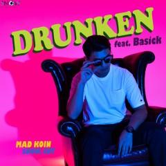 Drunken (feat. Basick) - MAD KOIN, Basick