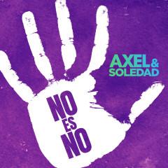 No Es No - Axel, Soledad