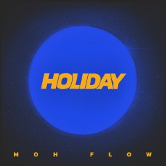 Holiday - Moh Flow