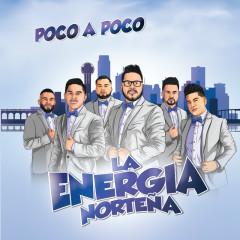 Poco A Poco - La Energia Nortenã