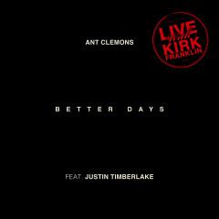 Better Days (Live) - Ant Clemons, Justin Timberlake