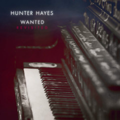 Wanted (Revisited) - Hunter Hayes