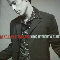 King Without A Clue - Mark Seymour