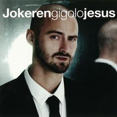 Gigolo Jesus - Jokeren