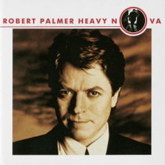 Heavy Nova (Bonus Tracks Version) - Robert Palmer