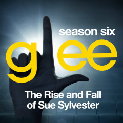 Glee: The Music, The Rise and Fall of Sue Sylvester - Glee Cast