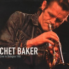 Live in Bologna  1985 - Chet Baker