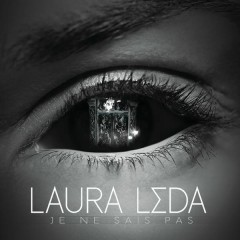 Je ne sais pas - Laura Léda