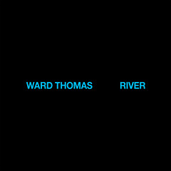 River - Ward Thomas