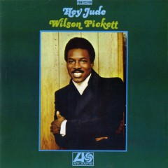 Hey Jude - Wilson Pickett