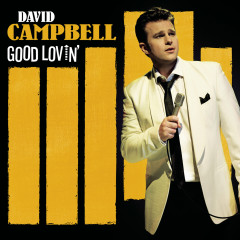 Good Lovin' (Deluxe Edition) - David Campbell