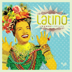 Latino Lounge Deluxe - Various Artists