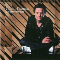 35 Some Months - Julian Thomas