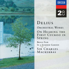 Delius: Orchestral Works - Orchestra of the Welsh National Opera, Sir Charles Mackerras