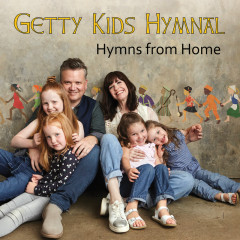 Getty Kids Hymnal - Hymns From Home - Keith & Kristyn Getty